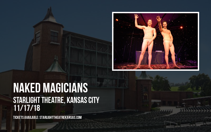 Naked Magicians at Starlight Theatre