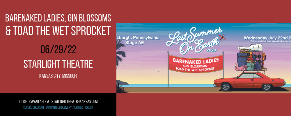 Barenaked Ladies, Gin Blossoms & Toad The Wet Sprocket at Starlight Theatre